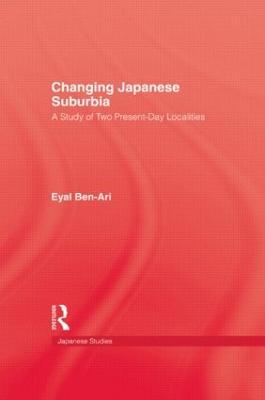 Changing Japanese Suburbia by Eyal Ben-Ari