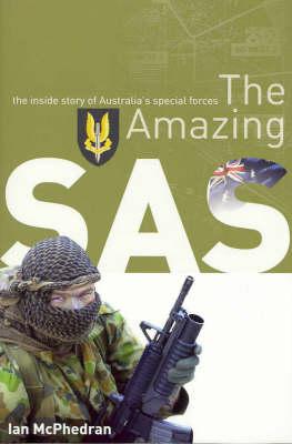 The The Amazing SAS by Ian McPhedran