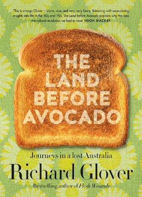 The Land Before Avocado by Richard Glover
