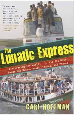 Lunatic Express by Carl Hoffman