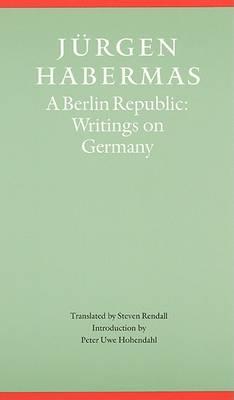 A Berlin Republic by Peter Uwe Hohendahl