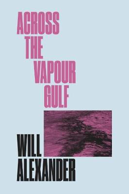 Across the Vapour Gulf by Will Alexander