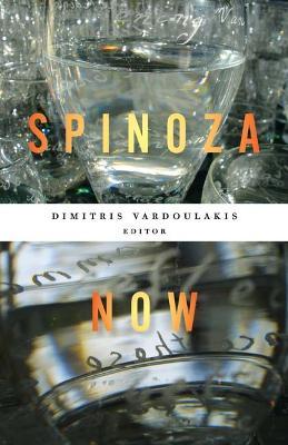 Spinoza Now by Dimitris Vardoulakis