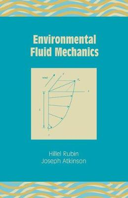Environmental Fluid Mechanics by Hillel Rubin