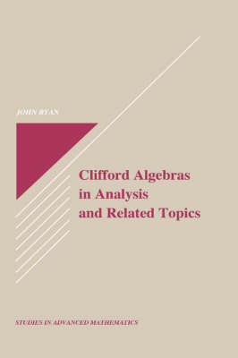Clifford Algebras in Analysis and Related Topics by John Ryan