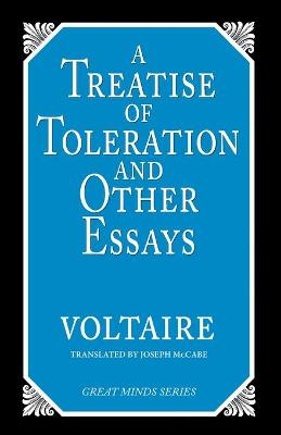 Treatise On Toleration And Other Essays, A by Voltaire