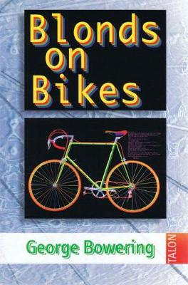 Blonds on Bikes by George Bowering