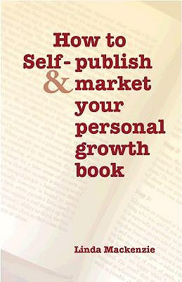 How to Self-publish and Market Your Personal Growth Book by Linda Mackenzie