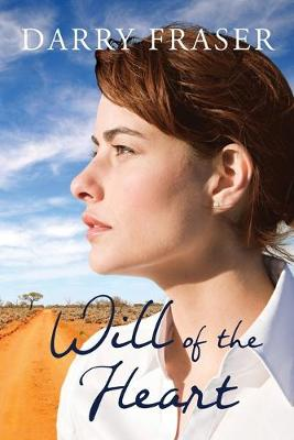 Will Of The Heart by Darry Fraser