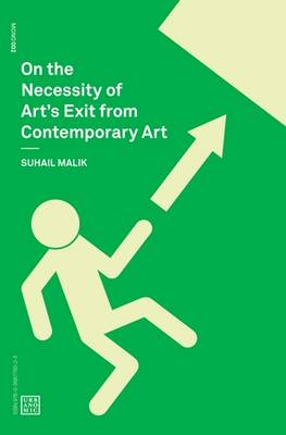 On the Necessity of Art's Exit from Contemporary Art by Suhail Malik