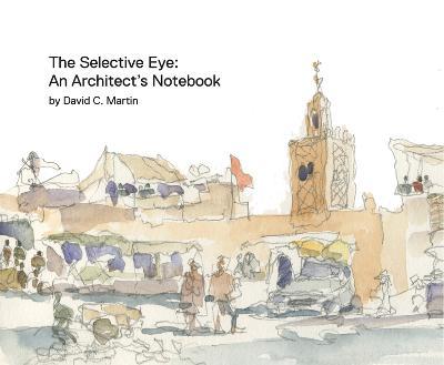 The Selective Eye by ,David,C. Martin