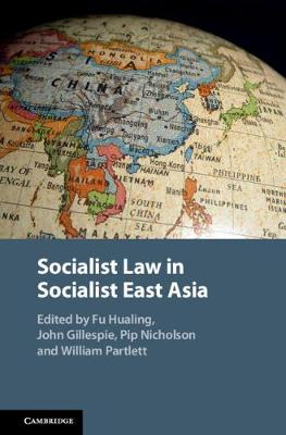 Socialist Law in Socialist East Asia by Hualing Fu
