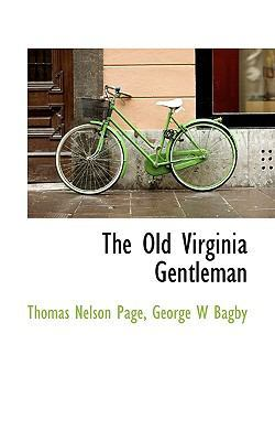 The Old Virginia Gentleman by Thomas Nelson Page