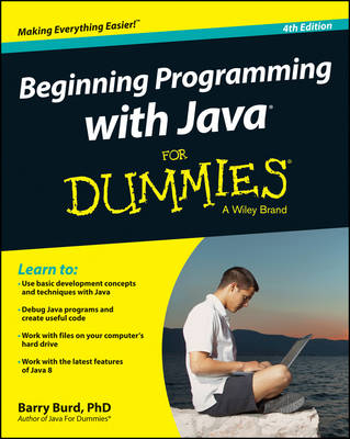 Beginning Programming with Java for Dummies 4th Edition by Barry Burd