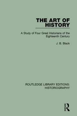 The Art of History by J. B. Black