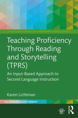 Teaching Proficiency through Reading and Storytelling by Karen Lichtman