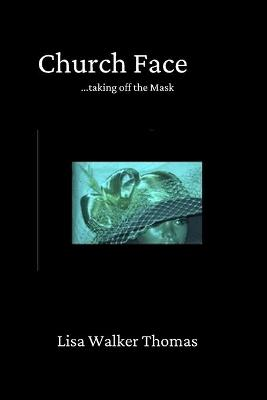 Church Face by Lisa Walker Thomas