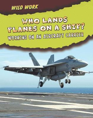 Who Lands Planes on a Ship? by Linda Tagliaferro