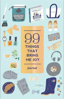 99 Things That Bring Me Joy (Guided Journal) by Abrams Noterie