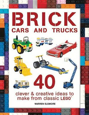 Brick Cars and Trucks by Warren Elsmore