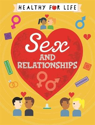 Healthy for Life: Sex and relationships by Anna Claybourne