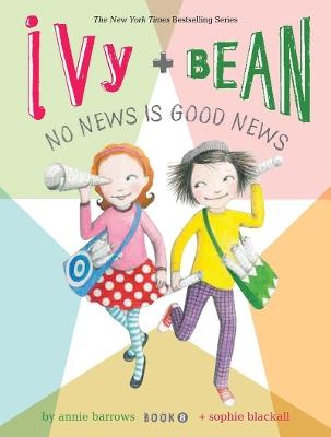 Ivy + Bean No News Is Good News by Annie Barrows