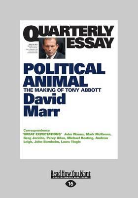 Quarterly Essay 47 Political Animal by David Marr