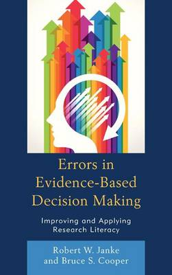 Errors in Evidence-Based Decision Making by Robert W. Janke