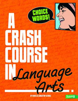 A Crash Course in Language Arts by Rebecca Langston-George