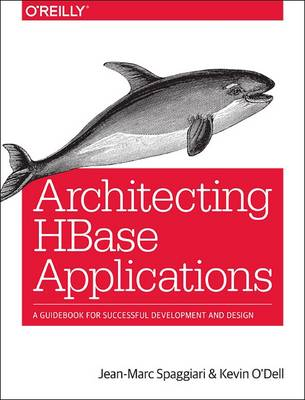 Architecting HBase Applications by Jean-Marc Spaggiari