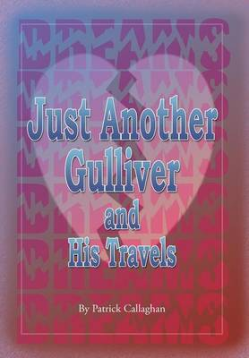 Just Another Gulliver and His Travels by Patrick Callaghan