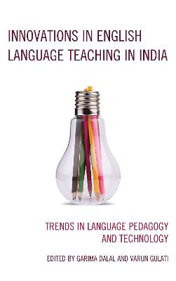 Innovations in English Language Teaching in India by Garima Dalal