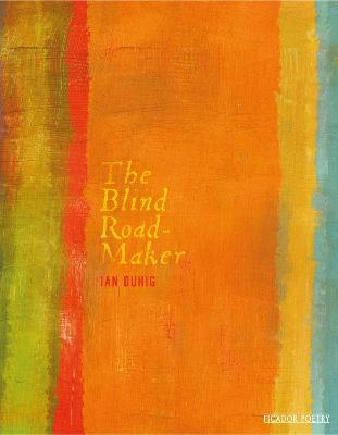 The Blind Roadmaker by Ian Duhig