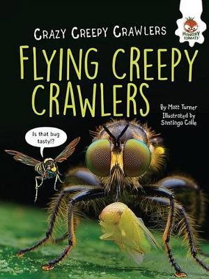 Flying Creepy Crawlers by Matt Turner
