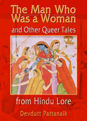 Man Who Was a Woman and Other Queer Tales from Hindu Lore book