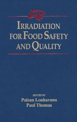 Irradiation for Food Safety and Quality by Paisan Loaharanu