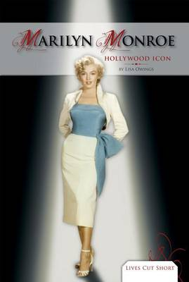 Marilyn Monroe: Hollywood Icon by Lisa Owings