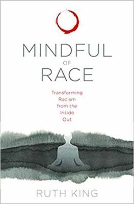 Mindful of Race by Ruth King