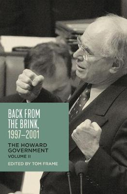 Back from the Brink, 1997-2001: The Howard Government, Vol II by Tom Frame