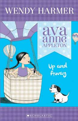 Ava Anne Appleton: #2 Up and Away by Wendy Harmer