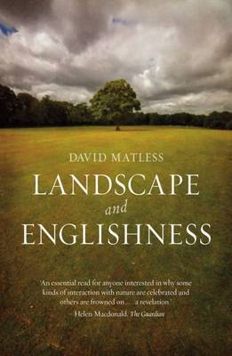 Landscape and Englishness by David Matless