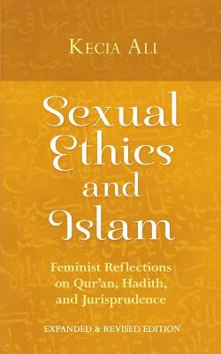 Sexual Ethics and Islam by Kecia Ali