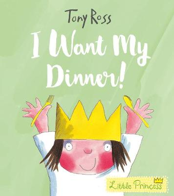 I Want My Dinner! by Tony Ross