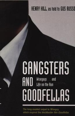 Gangsters And Goodfellas by Gus Russo