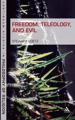 Freedom, Teleology, and Evil book