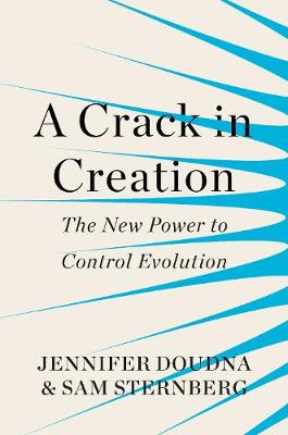A Crack in Creation by Jennifer Doudna