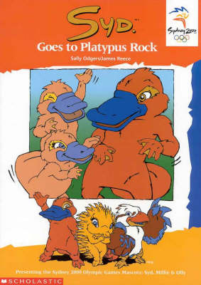 Olympic Mascots: Book 7: Syd Goes to Platypus Rock by Sally Farrell Odgers