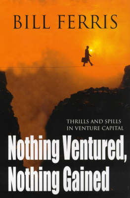Nothing Ventured, Nothing Gained by Bill Ferris