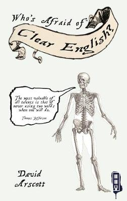 Who's Afraid Of Clear English? by David Arscott