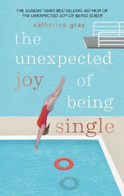 The Unexpected Joy of Being Single book